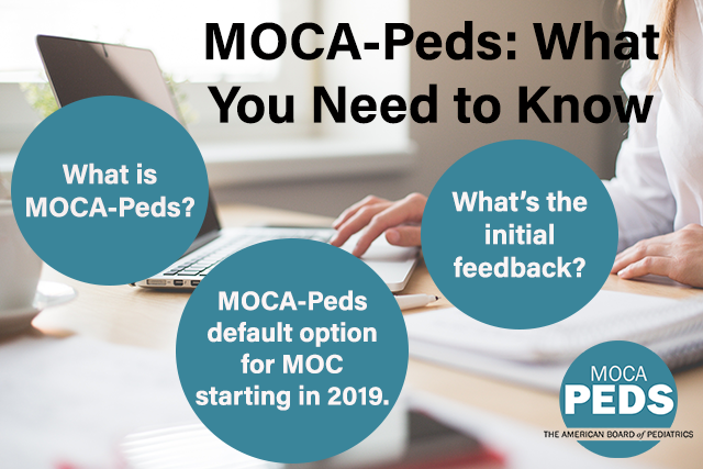 MOCA-Peds the Default Path for MOC Starting in 2019